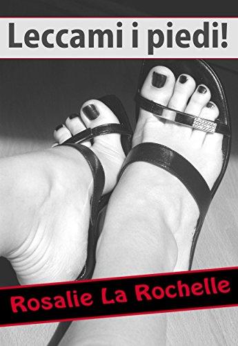 Leccami I Piedi Italian Edition By Rosalie La Rochelle
