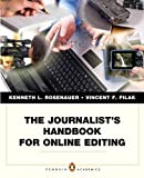 Journalist Handbook for Online Edting, Rosenauer, Kenneth L. and Filak, Vincent F., 0205912249