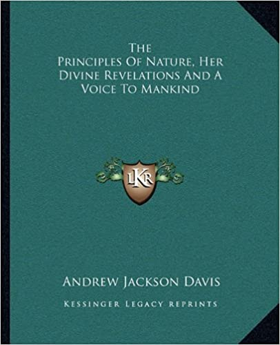 Book The Principles Of Nature, Her Divine Revelations And A Voice To Mankind