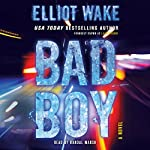 Bad Boy: A Novel | Elliot Wake
