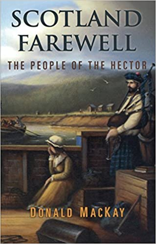 583ba50c Scotland Farewell: The People of the Hector: Donald MacKay: 9781896219127:  Books - Amazon.ca