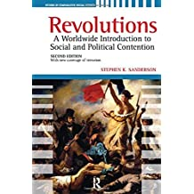 Revolutions: A Worldwide Introduction to Political and Social Change (Studies in Comparative Social Science) by Stephen K. Sanderson (2009-09-01)