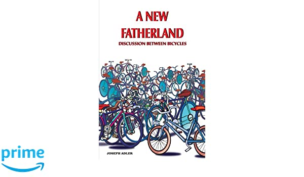 A  NEW  FATHERLAND : DISCUSSION BETWEEN BICYCLES