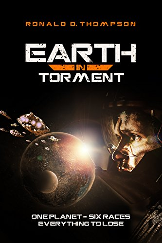 Earth in Torment by Ronald D Thompson