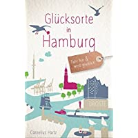 Glücksorte in Hamburg: Fahr hin und werd glücklich