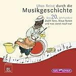Uhus Reise durch die Musikgeschichte - Das 20. Jahrhundert (1): Zwölf Töne, blaue Noten, und was sonst noch war | Leonhard Huber