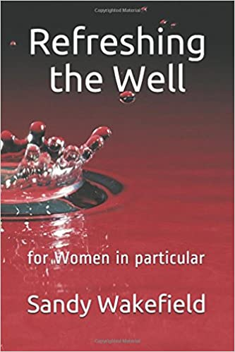 Refreshing the Well: for Women in particular