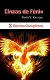 Cinzas de Fênix | 2 Contos completos (Portuguese Edition)
