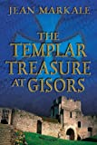 The Templar Treasure at Gisors, Jean Markale, 0892819723