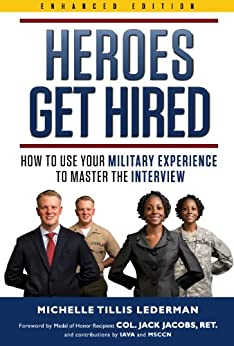 Heroes Get Hired: How To Use Your Military Experience to Master the Interview by [Lederman, Michelle Tillis]