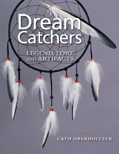 Dream Catchers: Legend, Lore and - Legends Artifacts