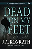 Dead On My Feet - A Thriller (Phineas Troutt Mysteries)