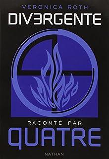Divergente raconté par Quatre, Roth, Veronica