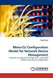 img - for Meta-CLI Configuration Model for Network Device Management: A bottom-up approach for high-level, automated network and service configuration by Rudy Deca (2010-04-12) book / textbook / text book