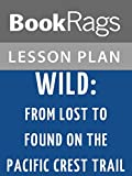 download ebook lesson plans wild: from lost to found on the pacific crest trail pdf epub