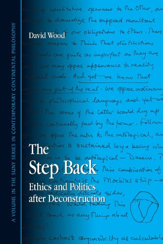 The Step Back: Ethics and Politics after Deconstruction (SUNY series in Contemporary Continental Philosophy)