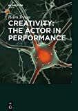 Creativity: the Actor in Performance : The Actor in Performance, Trenos, Helen, 3110401967
