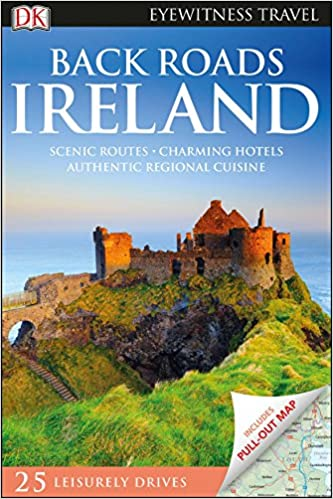 Map Of Ireland With Tourist Sites.Back Roads Ireland Dk Eyewitness Travel Guide Dk Travel