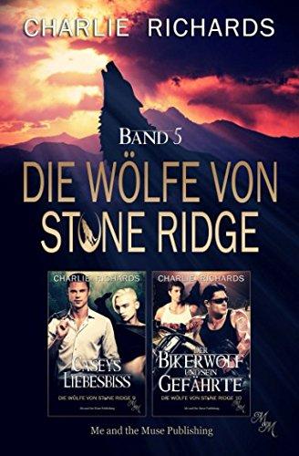 Die Wölfe von Stone Ridge Band 5: Caseys Liebesbiss / Der Bikerwolf und sein Gefährte (German Edition)