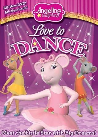 Amazoncom Angelina Ballerina Love To Dance Movies Tv