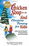 chicken soup christian kids - Chicken Soup for the Soul Christmas Treasury for Kids: A Story a Day From Dec 1st to Christmas for Kids and Their Families