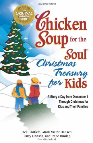 Chicken Soup for the Soul Christmas Treasury for Kids: A Story a Day From Dec 1st to Christmas for Kids and Their Famili