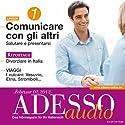 ADESSO Audio - Conversazione. 2/2012: Italienisch lernen Audio - Kommunizieren Teil 1 Hörbuch von  div. Gesprochen von:  div.