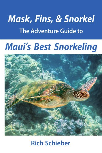 Mask, Fins, & Snorkel: The Adventure Guide to Maui's Best Snorkeling (Top Places To Visit In Maui Hawaii)