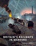 Britains Railways in Wartime