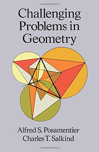 Challenging Problems in Geometry (Dover Books on ()