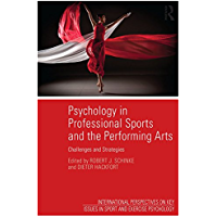 Psychology in Professional Sports and the Performing Arts: Challenges and Strategies (ISSP Key Issues in Sport and…