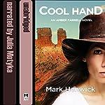 Cool Hand: An Amber Farrell Novel, Bite Back, Book 4 | Mark Henwick