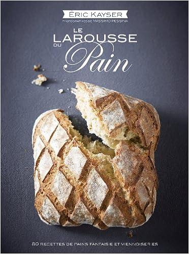 En ligne Le Larousse du pain pdf, epub