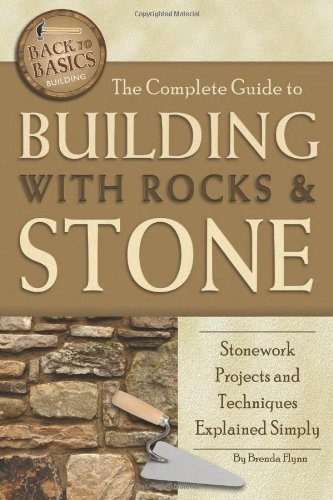 The Complete Guide to Building With Rocks & Stone: Stonework Projects and Techniques Explained Simply (Back-To-Basics) by Brand: Atlantic Publishing Group, Inc.