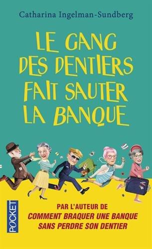 Le Gang Des Dentiers Fait Sauter La Banque [Pdf/ePub] eBook
