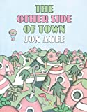 The Other Side of Town, Jon Agee, 0545162041
