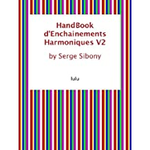 HandBook d'Enchainements Harmoniques V2 (French Edition)