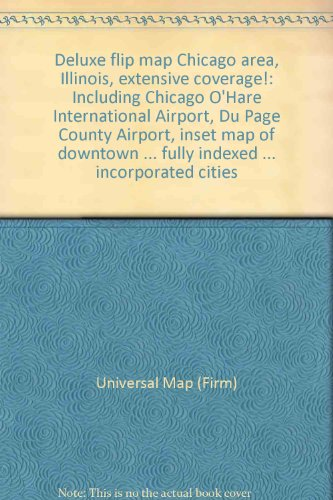 Deluxe flip map Chicago area, Illinois, extensive coverage!: Including Chicago O'Hare International Airport, Du Page County Airport, inset map of ... fully indexed ... incorporated - Ohare Chicago Airport Map