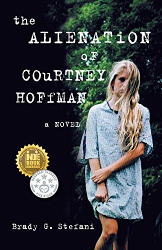 The Alienation of Courtney Hoffman: A Novel by [Stefani, Brady]