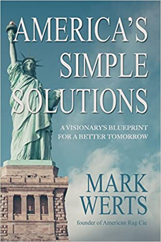 Amazon americas simple solutions a visionarys blueprint amazon americas simple solutions a visionarys blueprint for a better tomorrow 9781935270416 mark werts books malvernweather Gallery