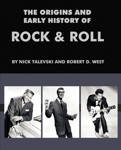 The Origins and Early History of Rock & Roll