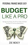 img - for Budget Like A Pro: Manage Your Money, Pay Off Your Debts, And Walk The Road Of Financial Independence - Personal Finance Made Easy book / textbook / text book