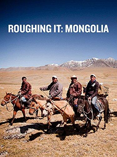 Roughing It: Mongolia