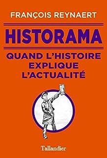 Historama : quand l'histoire explique l'actualité, Reynaert, François