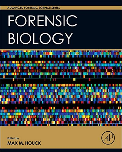 Forensic Biology (Advanced Forensic Science Series)