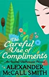 The Careful Use Of Compliments (Isabel Dalhousie Novels)
