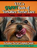 Y.I.C.'s GIANT Book of Yorkshire Terrier Care