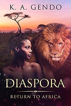 Diaspora: Return To Africa (English Edition) por [Gendo, K.A.]