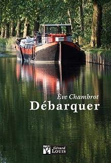Débarquer, Chambrot, Eve