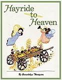 Hayride to Heaven, Gwendolyn Thompson, 1438967411